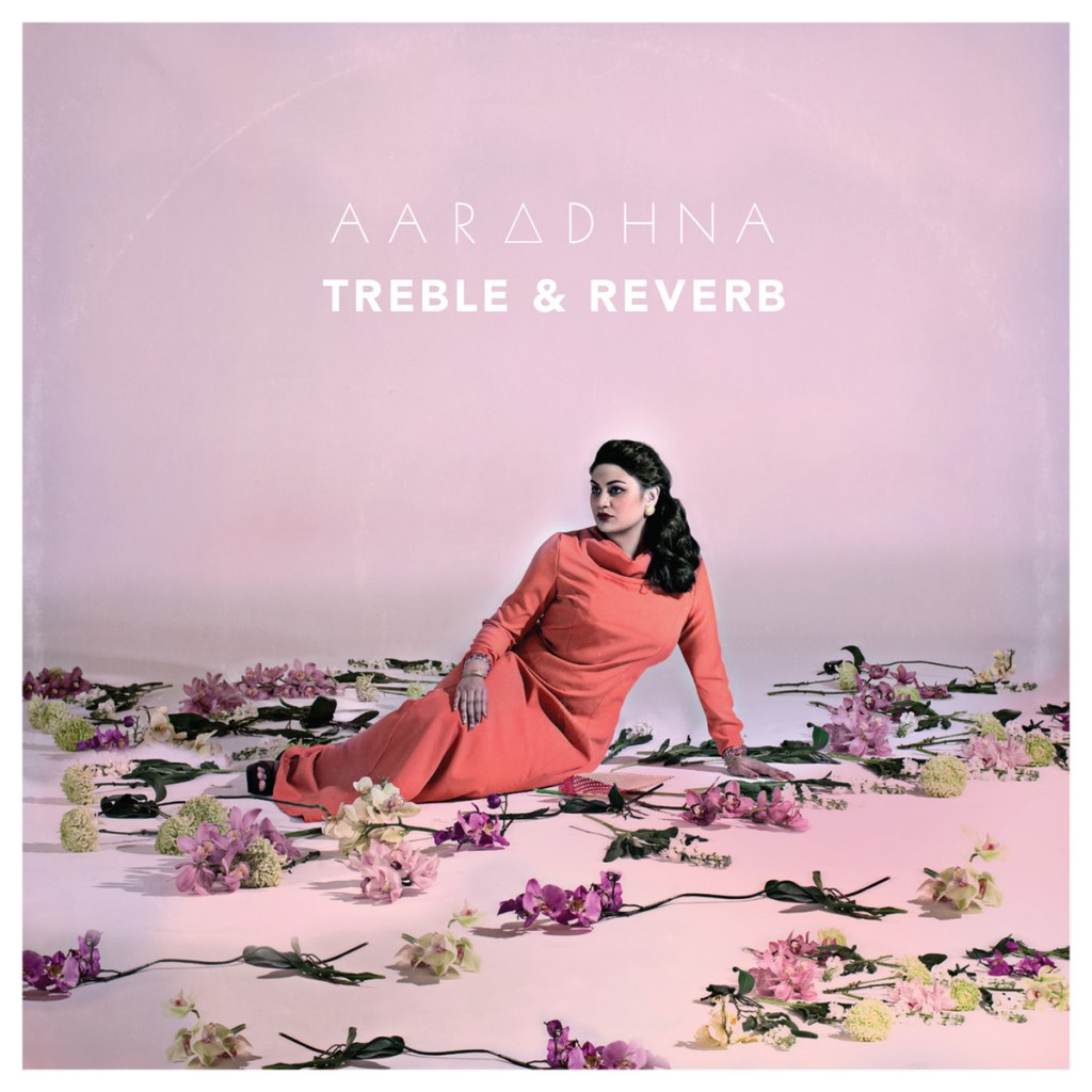 Aaradhna- Treble & Reverb